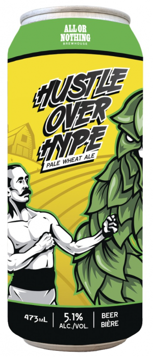 Hustle Over Hype by All Or Nothing Brewhouse in Ontario, Canada