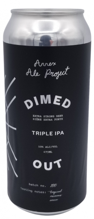 Dimed Out Triple IPA by Annex Ale Project in Alberta, Canada