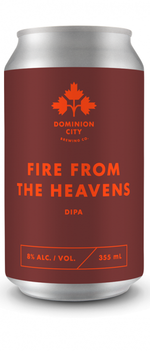 Fire From the Heavens by Dominion City Brewing Company in Ontario, Canada