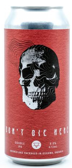 Don't Die Here by New Ritual Brewing in Ontario, Canada