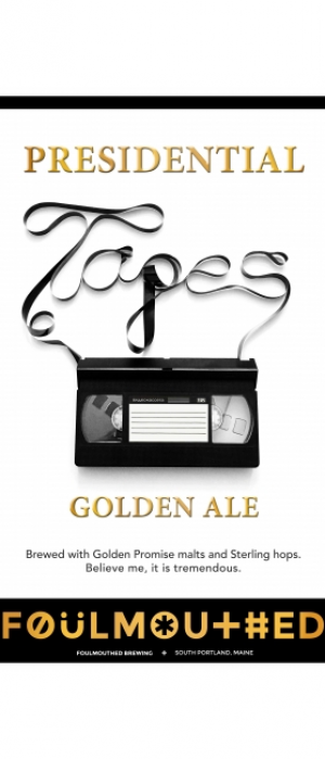 Presidential Tapes by Foulmouthed Brewing Company in Maine, United States