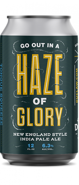 Haze of Glory by DuClaw Brewing Company in Maryland, United States