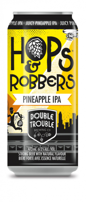 Hops and Robbers Pineapple IPA by Double Trouble Brewing Company in Ontario, Canada