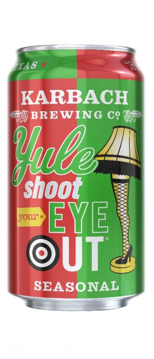 Yule Shoot Your Eye Out by Karbach Brewing Company in Texas, United States