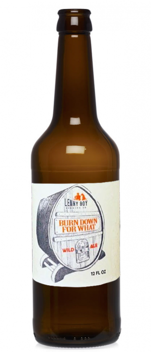 Burn Down For What by Lenny Boy Brewing Company in North Carolina, United States