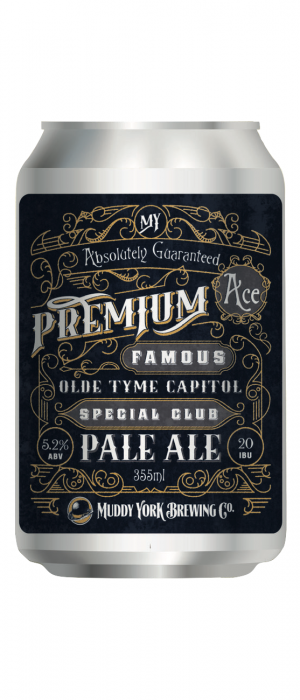 Absolutely Guaranteed Premium Ace Famous Olde Tyme Capitol Special Club Pale Ale by Muddy York Brewing Co. in Ontario, Canada