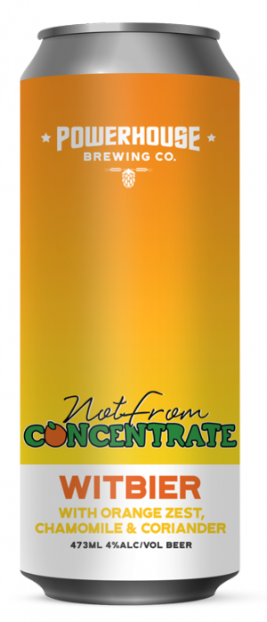 Not From Concentrate Witbier by Powerhouse Brewing Company in Ontario, Canada