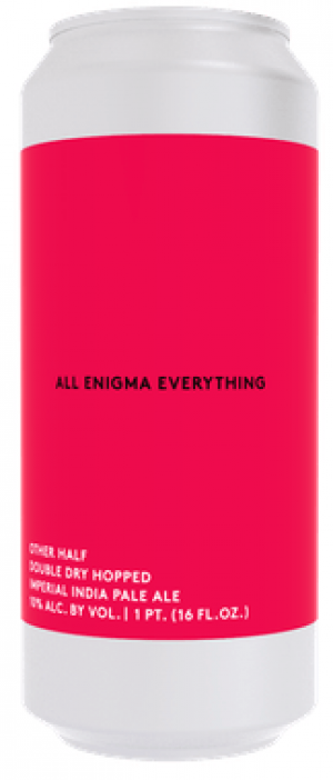 DDH All Enigma Everything by Other Half Brewing Company in New York, United States