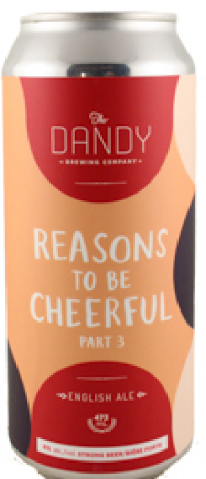 Reasons To Be Cheerful Part 3 by The Dandy Brewing Company in Alberta, Canada