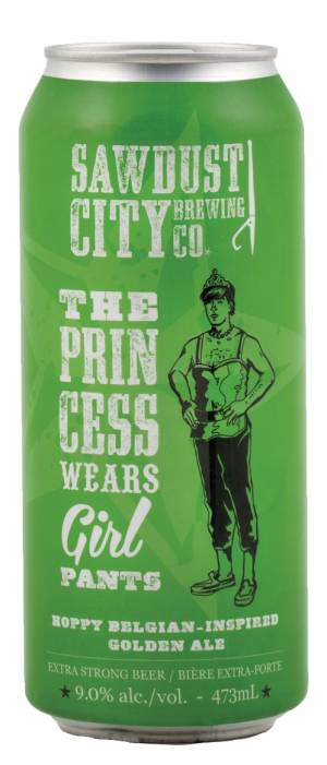 Princess Wears Girl Pants by Sawdust City Brewing Company in Ontario, Canada