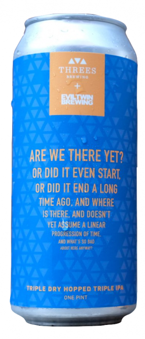 Are We There Yet? by Threes Brewing in New York, United States