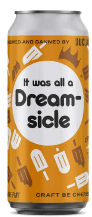 It Was All a Dreamsicle by DuClaw Brewing Company in Maryland, United States