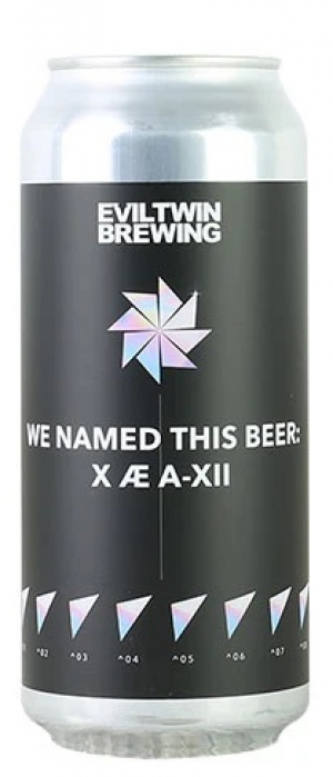 We Named This Beer: X Æ A-XII by Evil Twin Brewing in New York, United States