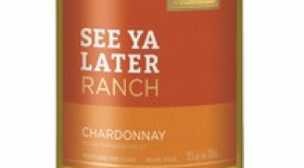 See Ya Later Ranch 2016 Chardonnay | White Wine